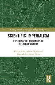 Scientific Imperialism: Exploring the Boundaries of Interdisciplinarity