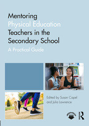 Mentoring Physical Education Teachers in the Secondary School: A Practical Guide