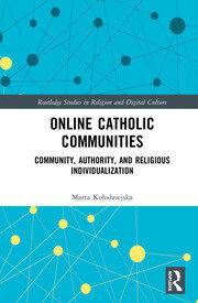 Online Catholic Communities: Community, Authority, and Religious Individualization