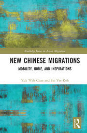 New Chinese Migrations: Mobility, Home, and Inspirations