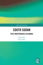 South Sudan: Post-Independence Dilemmas