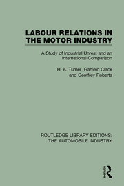 Labour Relations in the Motor Industry: A Study of Industrial Unrest and an International Comparison