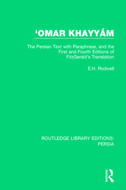 'Omar Khayyám: The Persian Text with Paraphrase, and the First and Fourth Editions of Fitzgerald's Translation