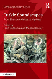 Turkic Soundscapes: From Shamanic Voices to Hip-Hop