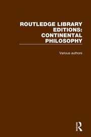 Routledge Library Editions: Continental Philosophy