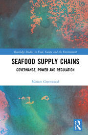 Seafood Supply Chains: Governance, Power and Regulation