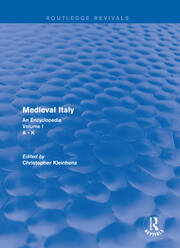 Routledge Revivals: Medieval Italy (2004): An Encyclopedia - Volume I