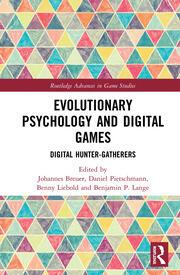 Evolutionary Psychology and Digital Games: Digital Hunter-Gatherers