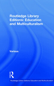 Routledge Library Editions: Education and Multiculturalism