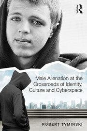Tyminski Male Alienation - 1st Edition book cover