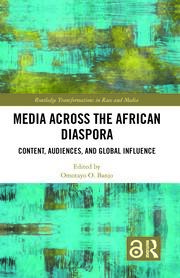 Media Across the African Diaspora: Content, Audiences, and Influence