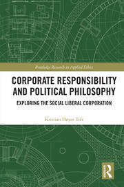 Corporate Responsibility and Political Philosophy: Exploring the Social Liberal Corporation