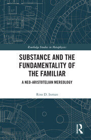 Substance and the Fundamentality of the Familiar: A Neo-Aristotelian Mereology