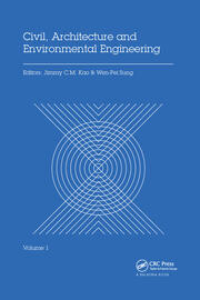 Civil, Architecture and Environmental Engineering Volume 1: Proceedings of the International Conference ICCAE, Taipei, Taiwan, November 4-6, 2016