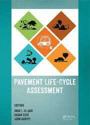 Life-Cycle Assessment of Pavements: Proceedings of the Symposium on Life-Cycle Assessment of Pavements (Pavement LCA 2017), April 12-13, 2017, Champaign, Illinois, USA