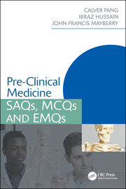 Pre-Clinical Medicine: SAQs, MCQs and EMQs