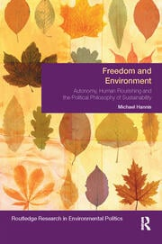 Freedom and Environment: Autonomy, Human Flourishing and the Political Philosophy of Sustainability