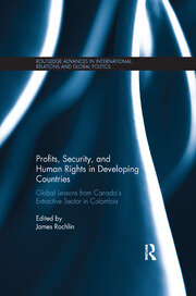Profits, Security, and Human Rights in Developing Countries: Global Lessons from Canada's Extractive Sector in Colombia