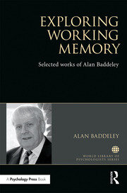 Exploring Working Memory: Selected works of Alan Baddeley