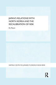 Japan's Relations with North Korea and the Recalibration of Risk