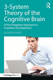 3-System Theory of the Cognitive Brain: A Post-Piagetian Approach to Cognitive Development