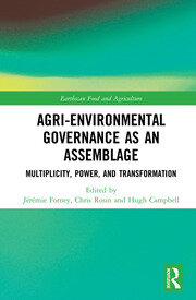 Agri-environmental Governance as an Assemblage: Multiplicity, Power, and Transformation