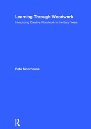 Learning through Woodwork Moorhouse - 1st Edition book cover