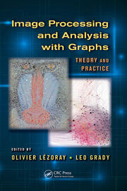 Image Processing and Analysis with Graphs: Theory and Practice