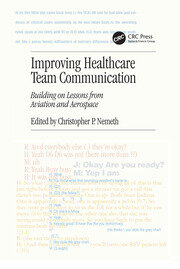 Improving Healthcare Team Communication: Building on Lessons from Aviation and Aerospace