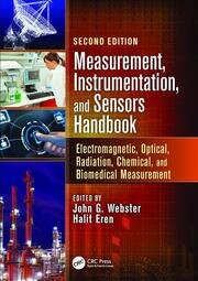 Measurement, Instrumentation, and Sensors Handbook, Second Edition: Electromagnetic, Optical, Radiation, Chemical, and Biomedical Measurement