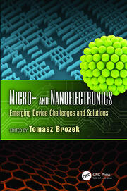 Micro- and Nanoelectronics: Emerging Device Challenges and Solutions