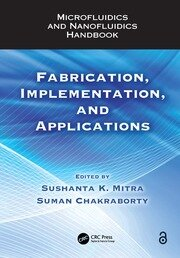 Microfluidics and Nanofluidics Handbook: Fabrication, Implementation, and Applications