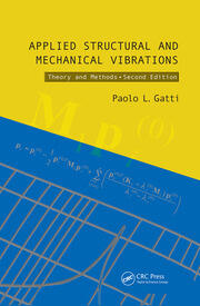 Applied Structural and Mechanical Vibrations: Theory and Methods, Second Edition