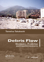 Debris Flow: Mechanics, Prediction and Countermeasures, 2nd edition