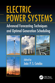 Electric Power Systems: Advanced Forecasting Techniques and Optimal Generation Scheduling