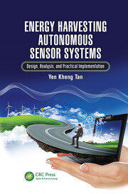 Energy Harvesting Autonomous Sensor Systems: Design, Analysis, and Practical Implementation
