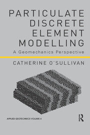 Particulate Discrete Element Modelling: A Geomechanics Perspective