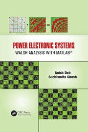 Power Electronic Systems: Walsh Analysis with MATLAB® - CRC Press Book