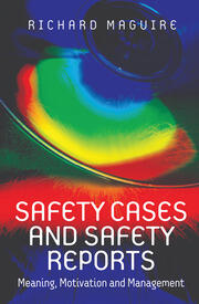Safety Cases and Safety Reports: Meaning, Motivation and Management