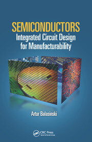 Semiconductors: Integrated Circuit Design for Manufacturability