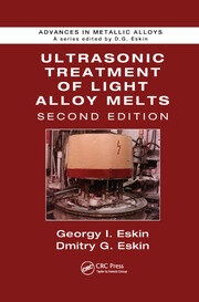 Ultrasonic Treatment of Light Alloy Melts, Second Edition