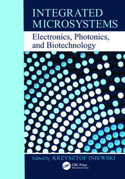 Integrated Microsystems: Electronics, Photonics, and Biotechnology
