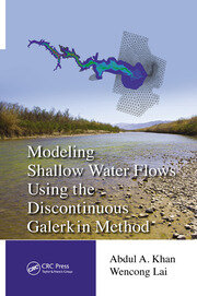 Modeling Shallow Water Flows Using the Discontinuous Galerkin Method