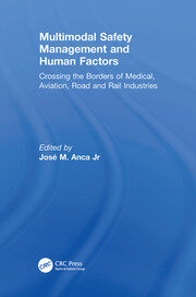 Multimodal Safety Management and Human Factors: Crossing the Borders of Medical, Aviation, Road and Rail Industries