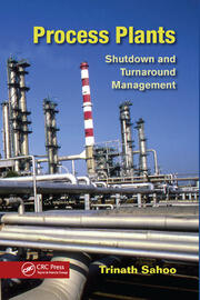 Process Plants: Shutdown and Turnaround Management