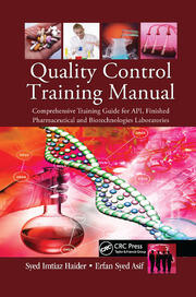 Quality Control Training Manual: Comprehensive Training Guide for API, Finished Pharmaceutical and Biotechnologies Laboratories