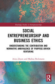 Social Entrepreneurship and Business Ethics: Understanding the Contribution and Normative Ambivalence of Purpose-driven Venturing