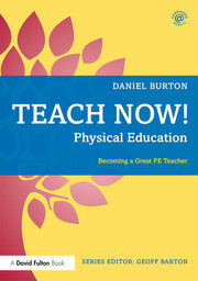 Teach Now! Physical Education: Becoming a Great PE Teacher