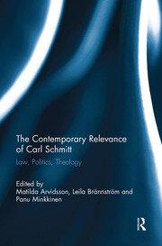 The Contemporary Relevance of Carl Schmitt