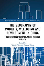 The Geography of Mobility, Wellbeing and Development in China: Understanding Transformations Through Big Data